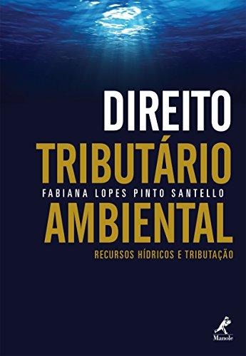 Direito tributário ambiental (Portuguese Edition) por Fabiana Lopes Pinto Santello