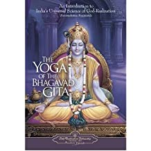 [(The Yoga of the Bhagavad Gita: An Introduction to India's Universal Science of God-realization)] [Author: Paramahansa Yogananda] published on (September, 2007)