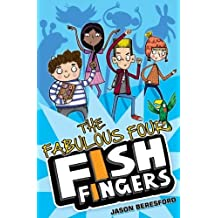 The Fabulous Four Fish Fingers by Jason Beresford ( 2013 ) Paperback