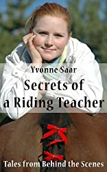 Secrets of a Riding Teacher: Tales from Behind the Scenes