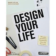 Design Your Life: Dein ganz persönlicher Workshop für Leben und Traumjob!