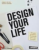 Design Your Life: Dein ganz persönlicher Workshop für Leben und