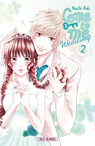 Come to Me Wedding Edition simple Tome 2