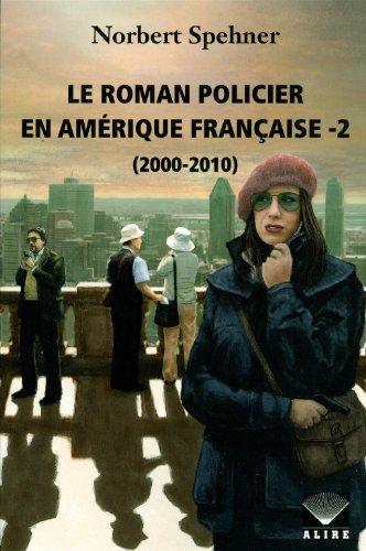 Le roman policier en Amrique franaise - tome 2 (2000-2010) (02)