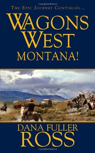 wagons-west-montana-by-fuller-dana-ross-2012-01-13