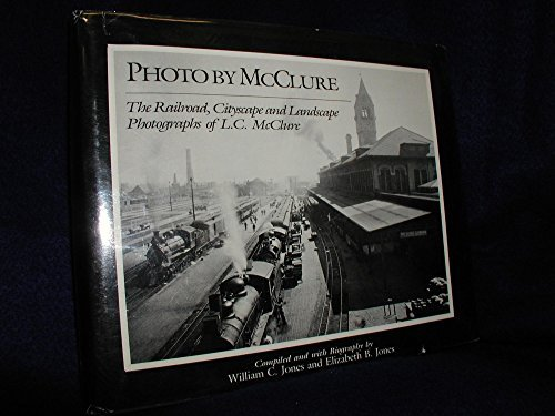 Photo by McClure: The Railroad, Cityscape and Landscape Photographs of L. C. McClure (1983-08-01)