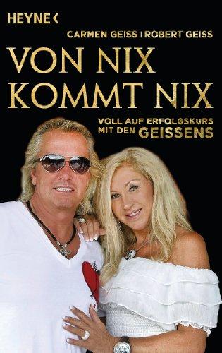 Buchseite und Rezensionen zu 'Von nix kommt nix: Voll auf Erfolgskurs mit den Geissens' von Carmen Geiss