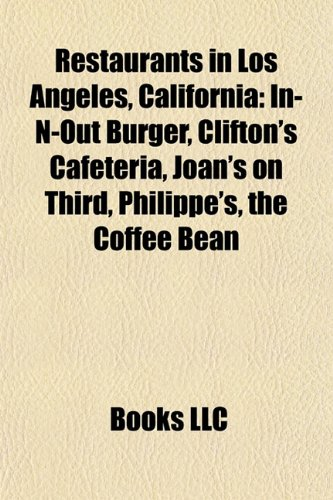 restaurants-in-los-angeles-california-in-n-out-burger-cliftons-cafeteria-joans-on-third-philippes-th