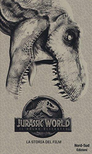 Jurassic world, il regno distrutto. La storia del film