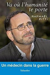 Va où l'humanité te porte par Raphaël Pitti