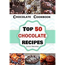 Chocolate Cookbook: Top 50 Chocolate Recipes (English Edition)