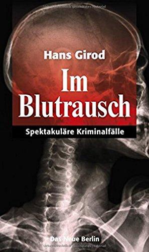 Buchseite und Rezensionen zu 'Im Blutrausch: Spektakuläre Kriminalfälle' von Hans Girod