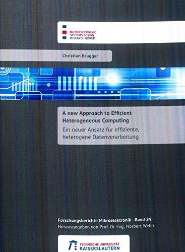 A new approach to efficient heterogeneous computing (Forschungsberichte Mikroelektronik)