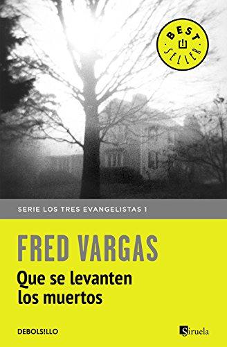 Que se levanten los muertos (Los tres evangelistas 1) (BEST SELLER)
