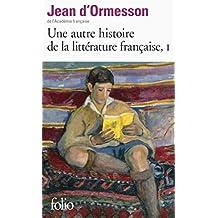 Une autre histoire de la littérature française (Tome 1)