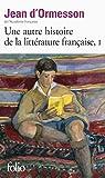 Une autre histoire de la littérature française : Tome 1