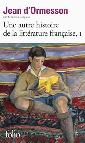 Une autre histoire de la littrature franaise (Tome 1)