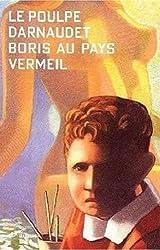 Boris au pays vermeil (Le poulpe t. 231)