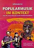 Popularmusik im Kontext. Spielbuch LIEFERBAR MIT ISBN 978-3-86227-038-5: Songs, Hits und ihre Zeit von den Comedian Harmonists bis zum Hip-Hop. ... Klassenmusizieren und einfache Liedbegleitung