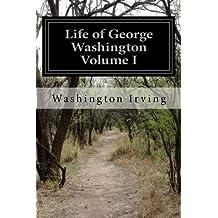 Life of George Washington Volume I