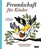 Freundschaft für Kinder: Zehn Vorlesegeschichten über Freundschaft