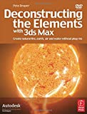 Deconstructing the Elements with 3Ds Max. Create Natural Fire, Earth, Air and Water Without Plug-ins