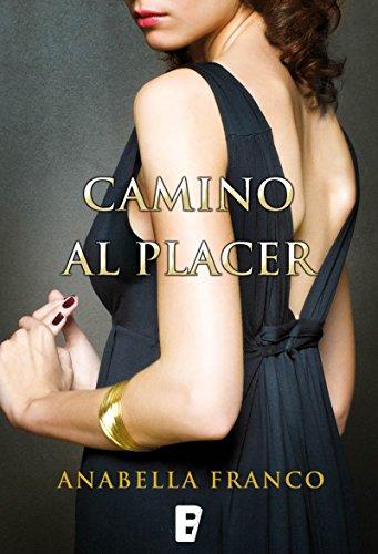 Camino al placer - Camino a... 01, Anabella Franco (rom) 51gKDleqVoL