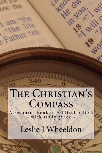 the-christians-compass-a-resource-book-of-biblical-beliefs-by-mr-leslie-j-wheeldon-2011-11-29