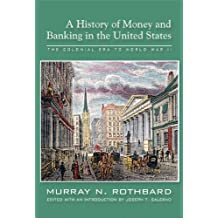 History of Money and Banking in the United States: The Colonial Era to World War II (English Edition)