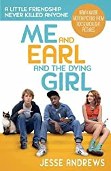 Me and Earl and the Dying Girl by Jesse Andrews (2015-08-06)