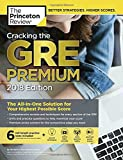 Cracking the GRE Premium Edition with 6 Practice Tests, 2018 (Graduate School Test Preparation)