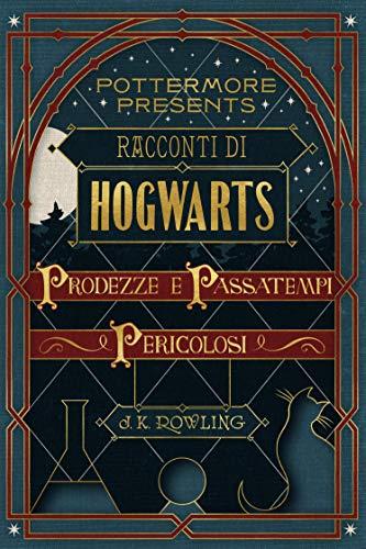 Racconti di Hogwarts: prodezze e passatempi