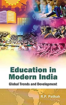 Education in Modern India: Global Trends and Development by [Pathak, R.P.]
