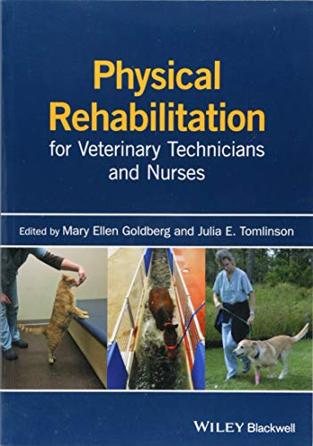Physical Rehabilitation for Veterinary Technicians and Nurses por Mary Ellen Goldberg