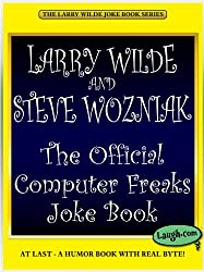 The Official Computer Freaks Joke Book (The Larry Wilde Joke Book Series) (English Edition)