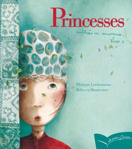 Princesses oubliées ou inconnues - Tome 2 (Les Petits Gautier) por Philippe Lechermeier