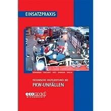 Technische Hilfeleistung bei PKW-Unfällen