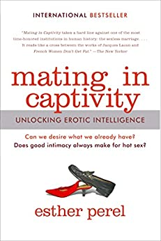 Mating in Captivity von [Perel, Esther]