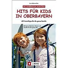 Hits für Kids in Oberbayern: 60 Freizeittipps für die ganze Familie