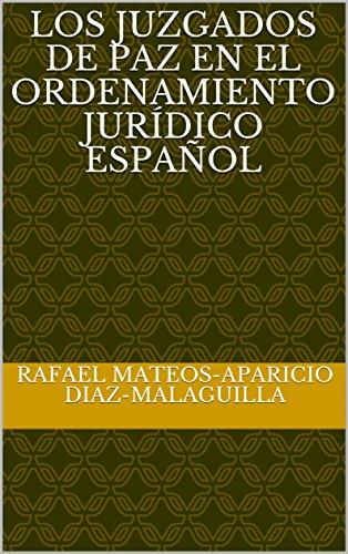 Los juzgados de paz en el ordenamiento jurídico español por Rafael Mateos-Aparicio Diaz-Malaguilla