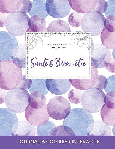 Journal de Coloration Adulte: Sante & Bien-Etre (Illustrations de Tortues, Bulles Violettes) par Courtney Wegner