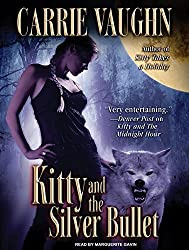 Kitty and the Silver Bullet (Kitty Norville) by Carrie Vaughn (2009-11-16)