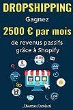 Dropshipping : Gagnez 2500 € par mois de revenus passifs grâce à Shopify