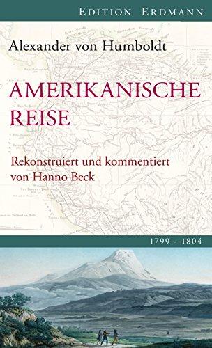 Amerikanische Reise 1799-1804: Rekonstruiert und kommentiert von Hanno Beck (Edition Erdmann)