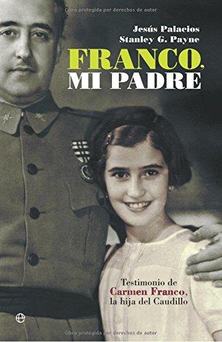 Franco, mi padre (Historia Del Siglo Xx) por Jesus Palacios