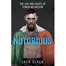 Notorious - The Life and Fights of Conor McGregor (English Edition)