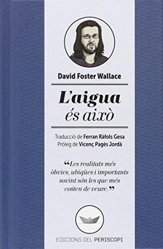 L'aigua És Això (Catalan) por David Foster Wallace