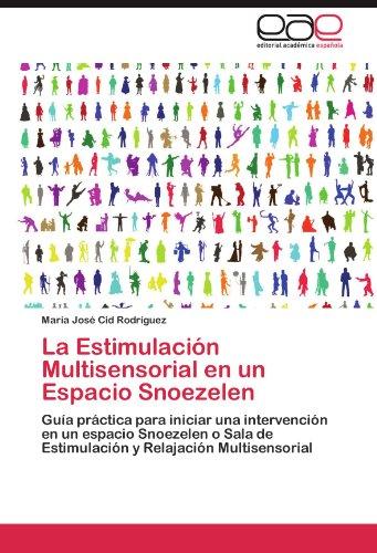 La Estimulación Multisensorial en un Espacio Snoezelen por Cid Rodríguez Maria José