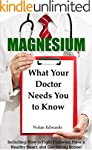 Magnesium: What Your Doctor Needs You...