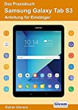 Das Praxisbuch Samsung Galaxy Tab S3 - Anleitung für Einsteiger